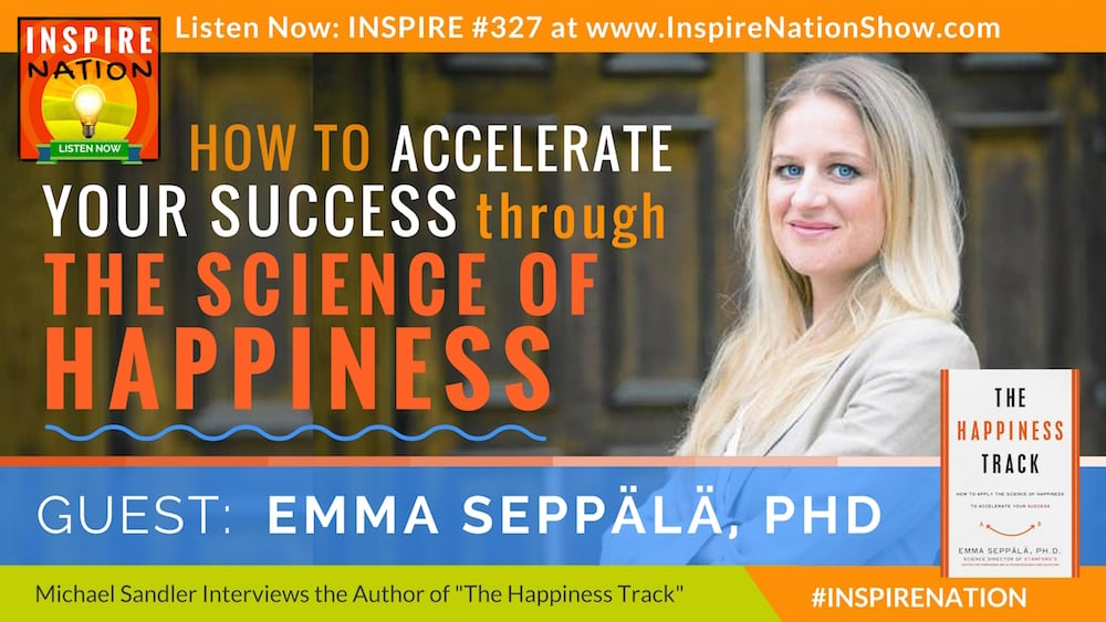 Listen to Michael Sandler's interview with Emma Seppala on The Happiness Track!