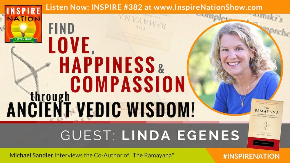 Listen to Michael Sandler's interview with Linda Egenes on the ancient vedic wisdom found in The Ramayana!