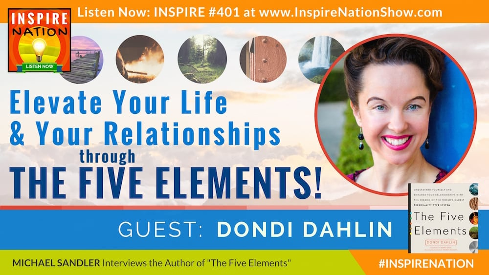 Listen to Michael Sandler's interview with Dondi Dahlin on the Five Elements and how knowing your element and others can improve your relationships!