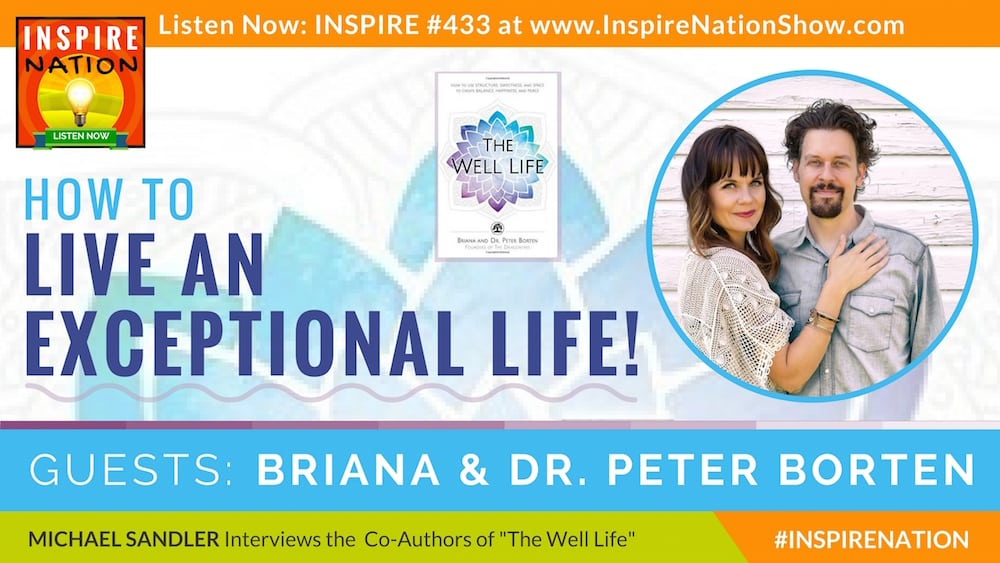 Listen to Michael Sandler's interview with Briana & Dr Peter Borten on the Well Life!