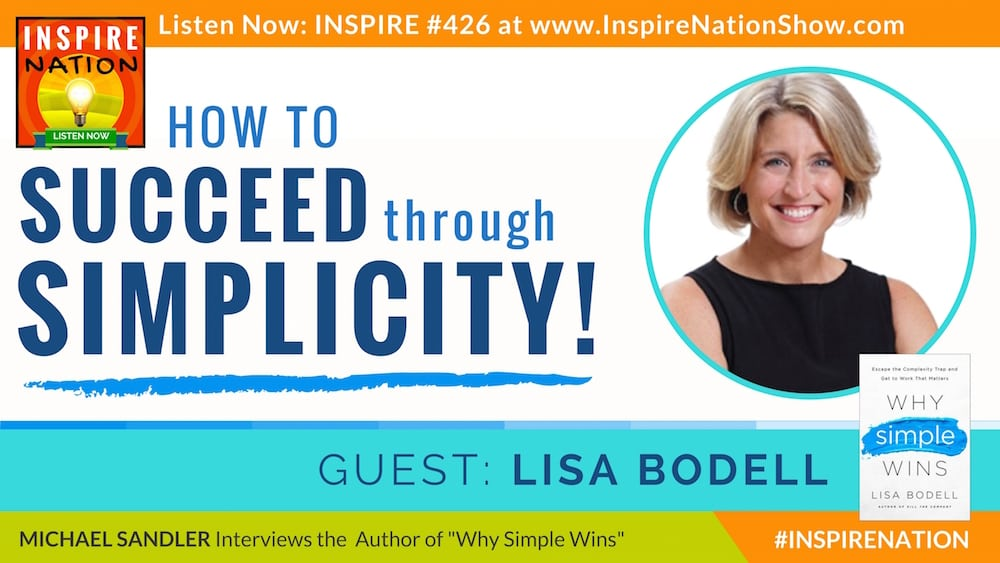 Michael Sandler interviews Lisa Bodell on Why Simple Wins!