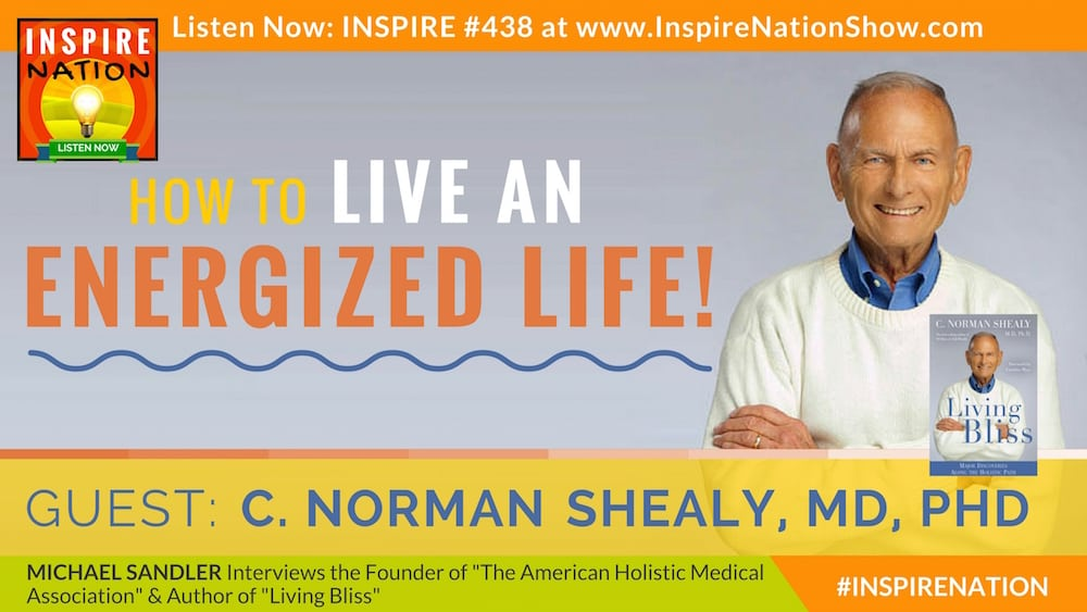 Listen to Michael Sandler's interview with Dr. Norm Shealy on energizing your life!