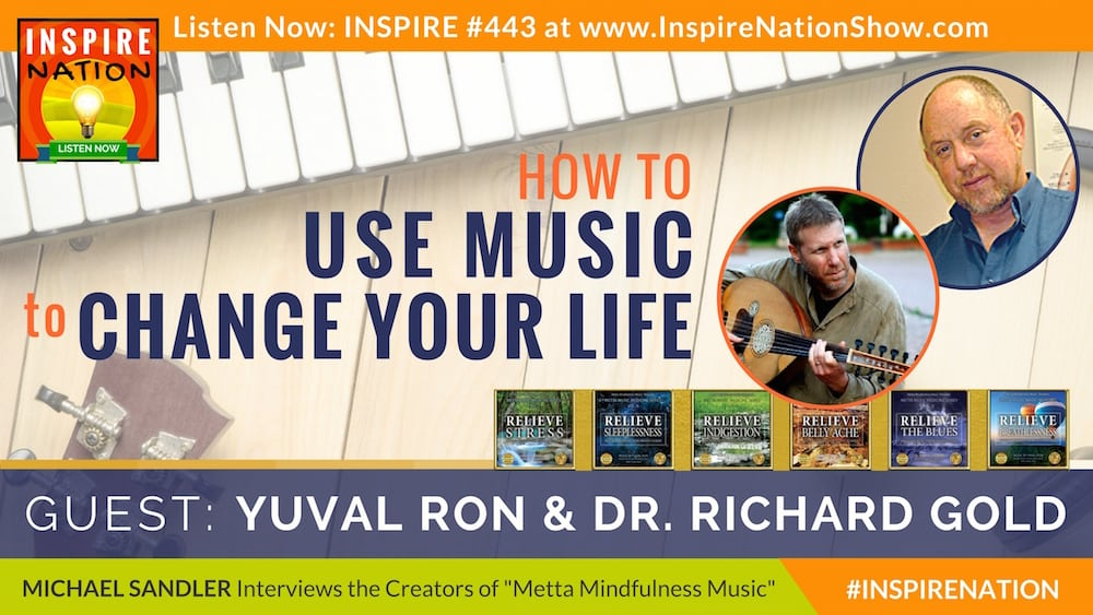Listen to Michael Sandler interview Yuval Ron and Dr Richard Gold on Metta Mindfulness Music for healing!