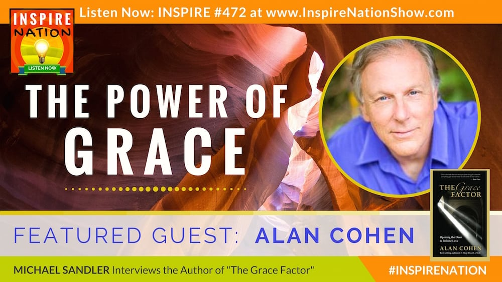 Listen to Michael Sandler's interview with Alan Cohen on The Grace Factor!