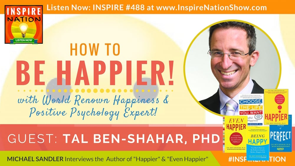 Listen to Michael Sandler's itnerview with Tal Ben-Shahar on how to be happier!
