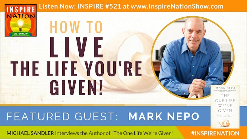 Michael Sandler interview Mark Nepo on The One Life We're Given!
