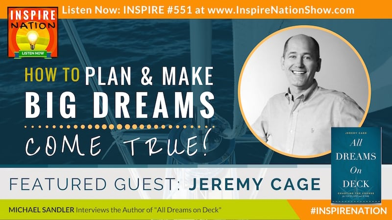 Michael Sandler interviews Jeremy Cage on making your dreams come true, big or small.