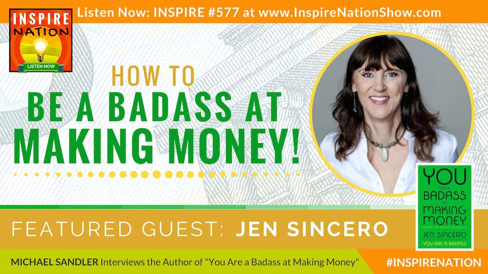 Michael Sandler interviews Jen Sincero on You Are a Badass at Making Money!