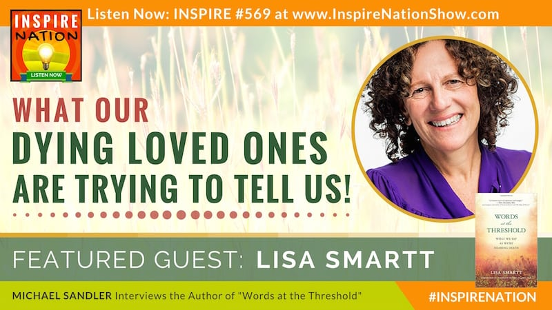 Michael Sandler interviews Lisa Smartt on the things we say as we near death!
