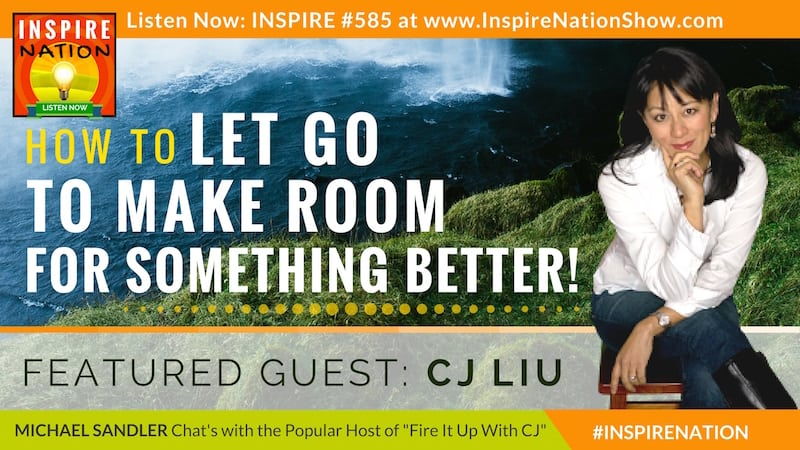 Michael Sandler and CJ Liu chat about letting go in order to make room for something better.