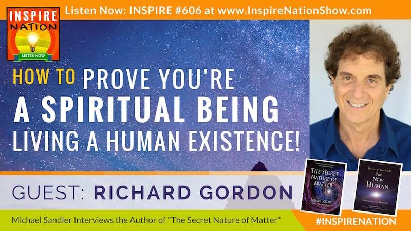 Michael Sandler interviews Richard Gordon on The Secret Nature of Matter!