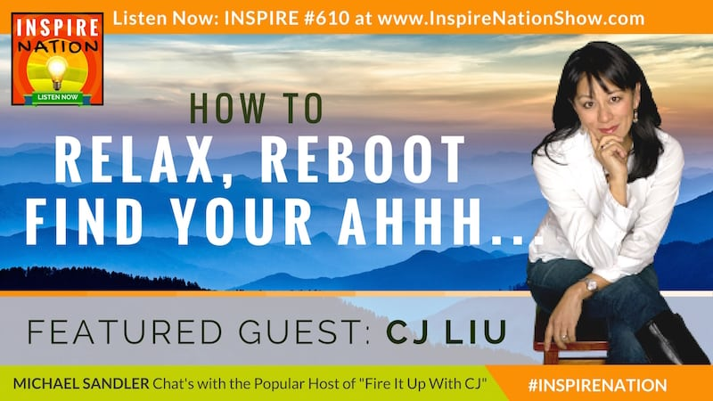 Michael Sandler and CJ Liu chat about how to reboot yourself with relaxation tips.