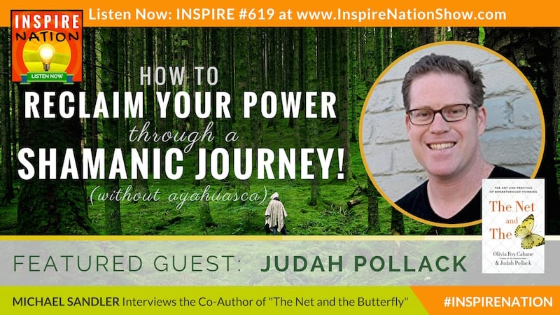 Michael Sandler interviews Judah Pollack on taking shamanic journies without ayahuasca!