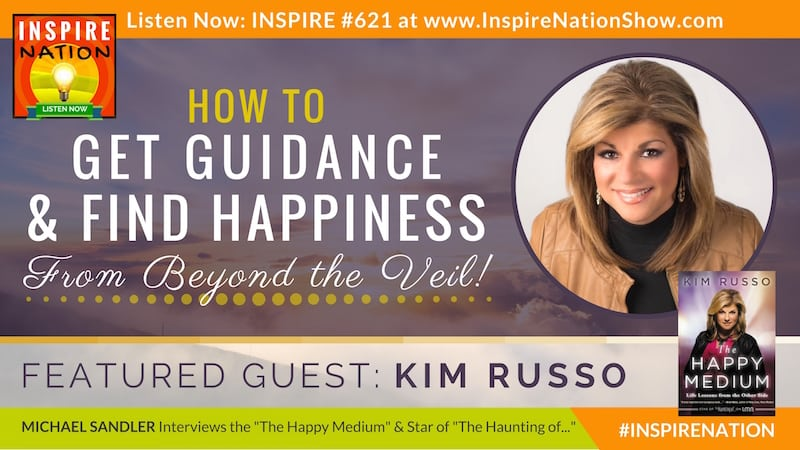 Michael Sandler interviews Kim Russo, The Happy Medium on getting guidance from the other side!