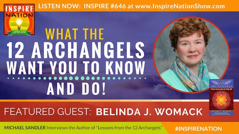 Michael Sandler interviews Belinda Womack on Lessons from the 12 Archangels!