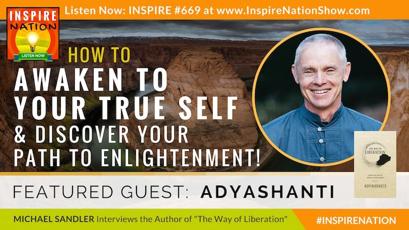 Michael Sandler interviews Adyashanti on awakening to your true self along your path towards spiritual enlightenment!