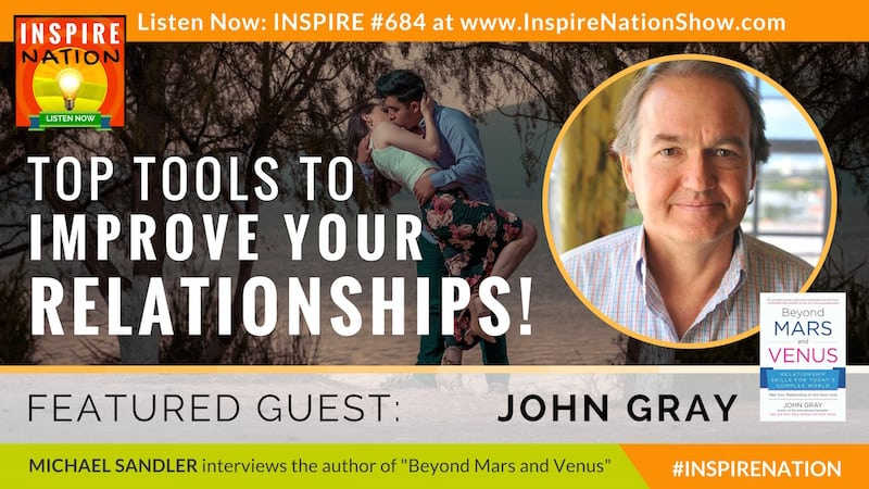 Michael Sandler interviews John Gray on Beyond Mars and Venus!