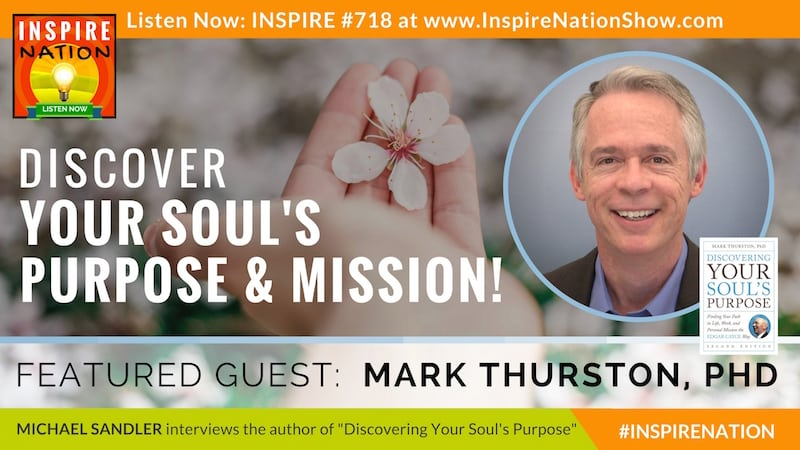 Michael Sandler interviews Mark Thurston on Discovering Your Soul's Purpose!