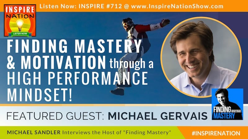 Michael Sandler interviews Seattle Seahawks sports psychologist, Michael Gervais on Finding Mastery and motivation through a high perfomance mindset!