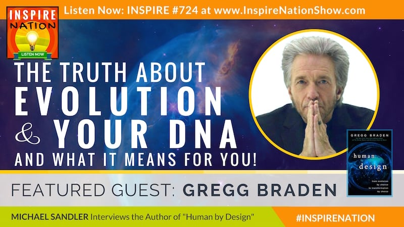 Michael Sandler interviews Gregg Braden on Human by Design and the truth about evolution!