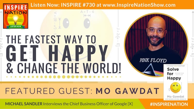 Michael Sandler has Mo Gawdat back on the show to talk about google x'ing happiness to change the world fast!