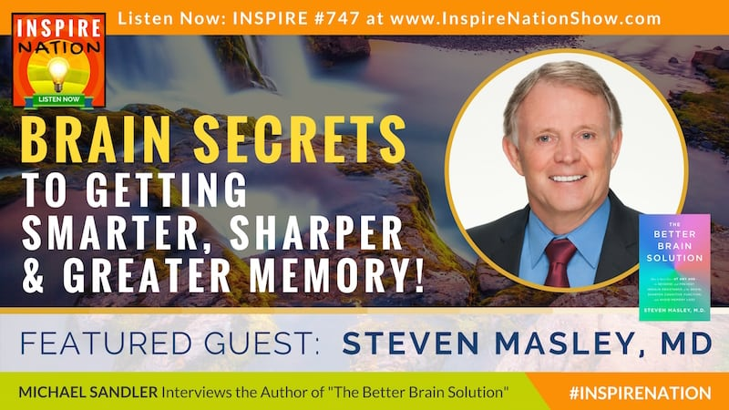 Michael Sandler interviews Dr Steven Masley on The Better Brain Solution for smarter, sharper and better memory!