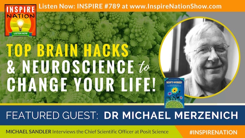 Dr. Michael Merzenich On Neuroscience To Change Your Life!!!