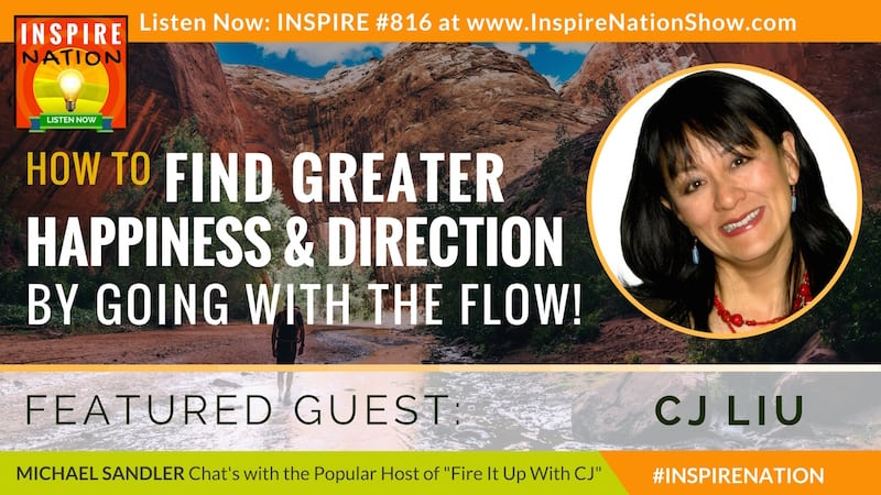 Michael Sandler and CJ Liu chat about the art of going with the flow to find happiness and direction!