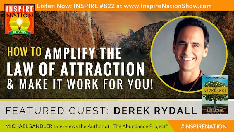 Michael Sandler and Derek Rydall on how to amplify the Law of Attraction!
