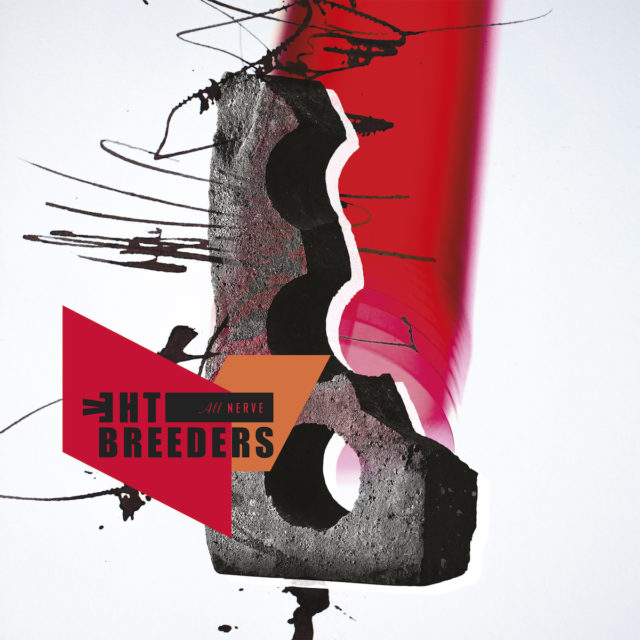 The Breeders New Album 'All Nerve' Out March 2018