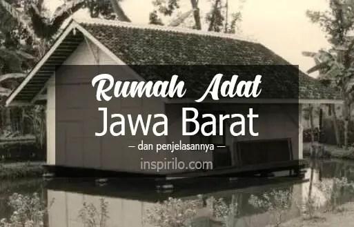 Rumah Adat Jawa Barat dan Penjelasannya