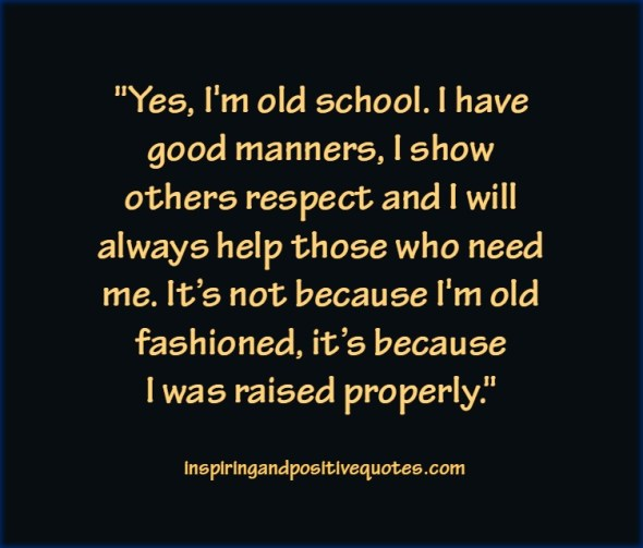 yes i m old school inspiring and positive quotes
