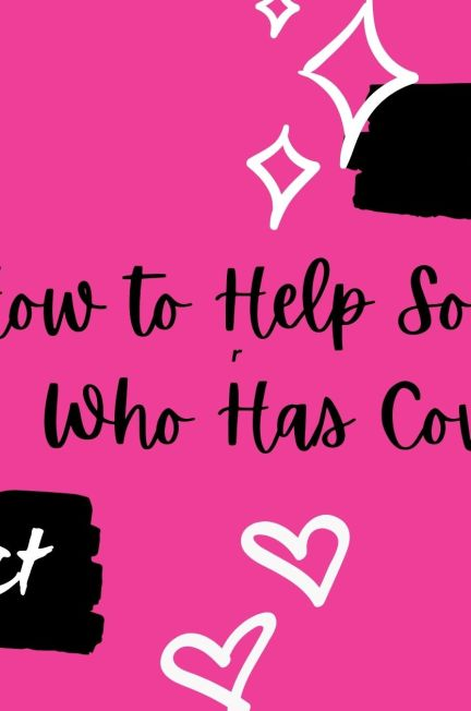 How to help someone who has Covid
