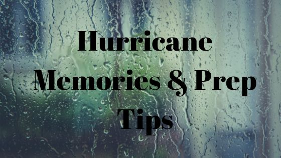Hurricane Memories & Prep Tips from someone who has lived through Harvey, Ike, Rita, and more! Read about my memories and what I have learned that you must have before the storm hits!