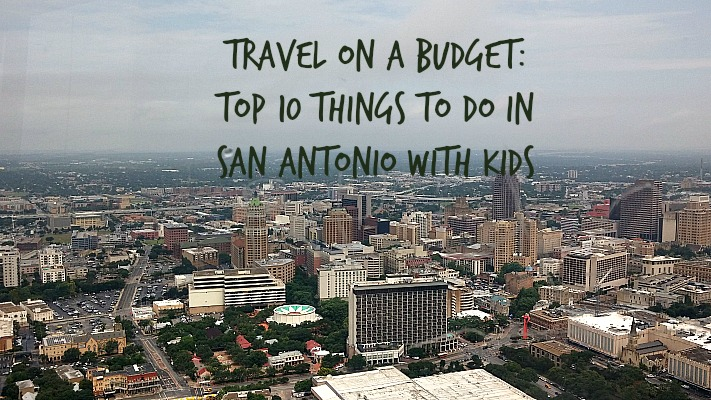 Travel on a Budget Top 10 Things To Do In San Antonio With Kids
