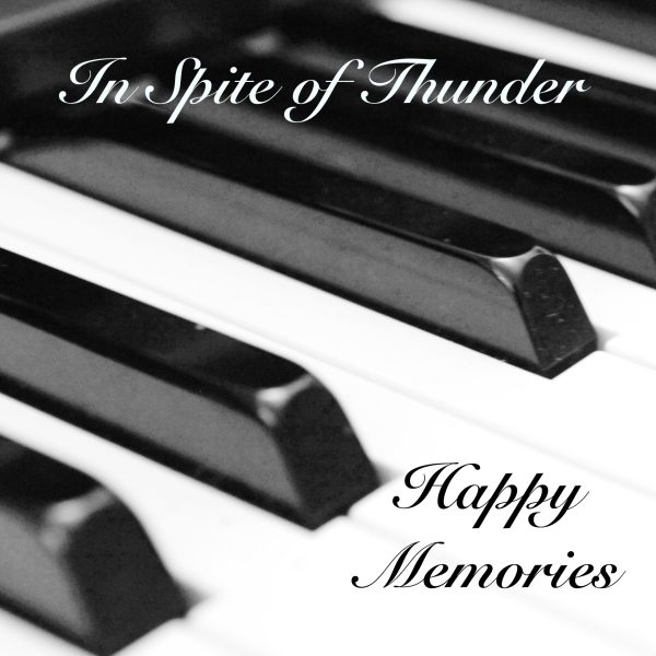 In Spite of Thunder - Happy memories