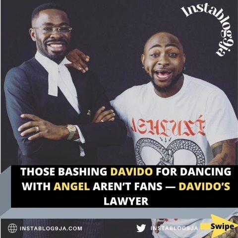 Those bashing Davido for dancing with Angel aren't fans — Davido's lawyer