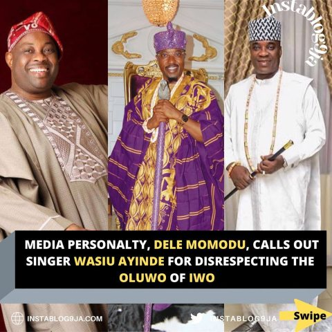 Media Personalty, Dele Momodu, calls out Singer Wasiu Ayinde for disrespecting the Oluwo of Iwo