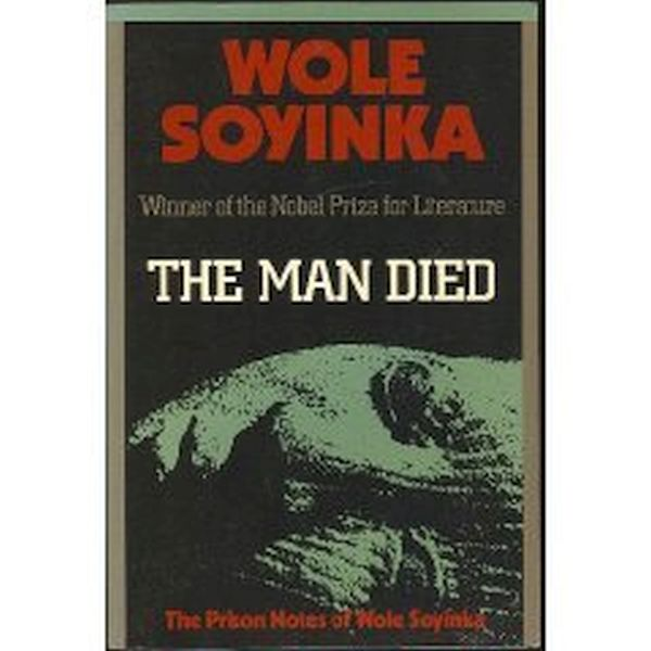 The Man Died by Wole Soyinka