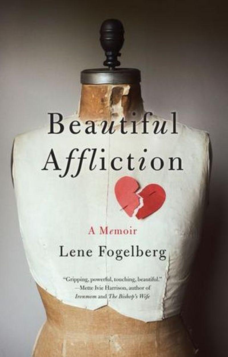 Beautiful Affliction – Lene Fogelberg