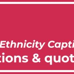 Top Best 19 Race Ethnicity Captions with Texts and Photos