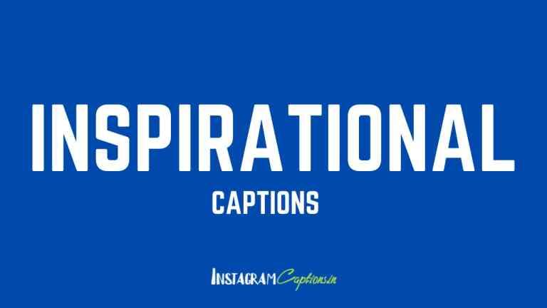 Inspirational Captions for Instagram