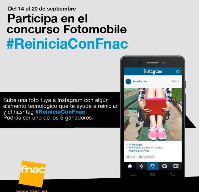 Gana fantásticos premios con el concurso Fotomobile #ReiniciaConFnac en Instagram