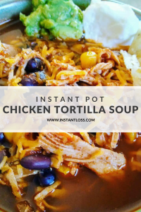 Instant Pot Chicken Tortilla Soup instantloss.com