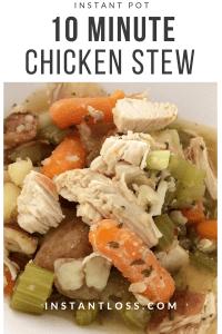 Instant Pot 10 minute Chicken Stew instantloss.com