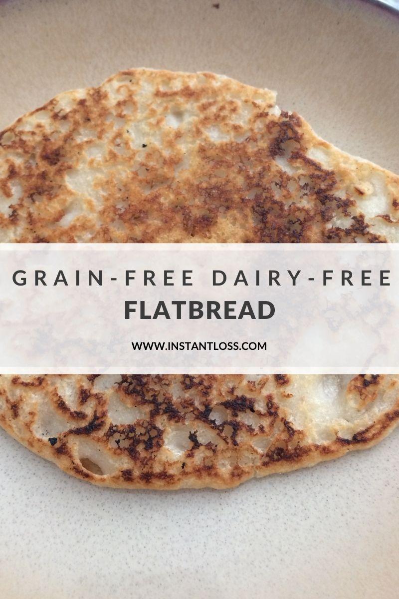 Grain-Free Dairy-Free Flatbread instantloss.com