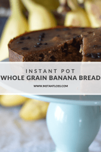 Instant Pot Whole Grain Banana Bread instantloss.com