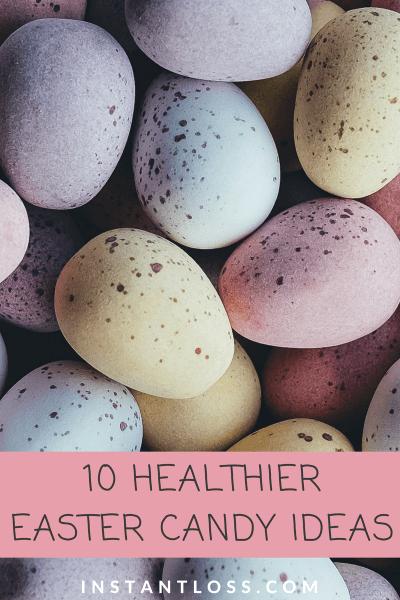 10 Healthier Easter Candy Ideas instantloss.com