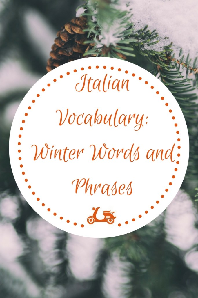 [Italian Vocabulary] È arrivato l'inverno! A list of the most useful Italian words and phrases for winter