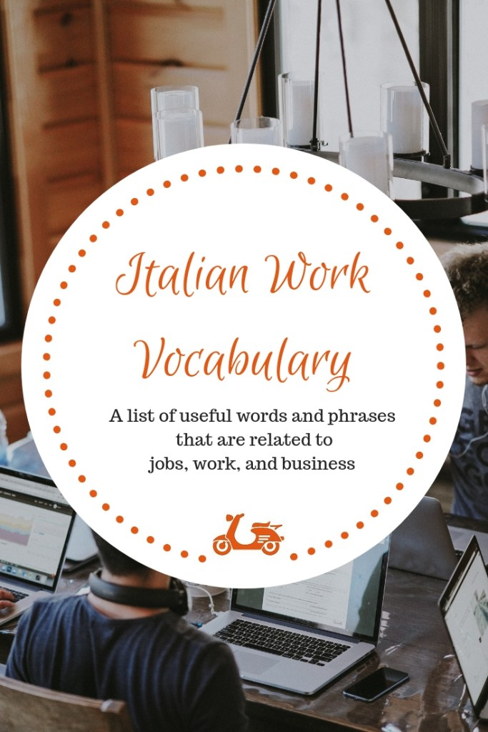 In this post, you will find some of the most useful Italian words and phrases that are related to work (plus a downloadable file)